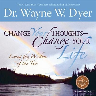 Change Your Thoughts Meditations: Do the Tao Now! by Wayne W Dyer
