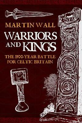 Warriors and Kings by Martin Wall