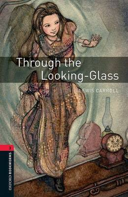 Oxford Bookworms Library: Level 3:: Through the Looking-Glass by Lewis Carroll image