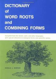 Dictionary Of Word Roots by Donald Borror