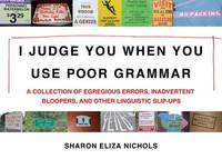 I Judge You When You Use Poor Grammar by Sharon Eliza Nichols image