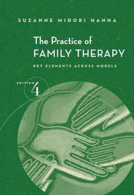 The Practice of Family Therapy by Suzanne Hanna image