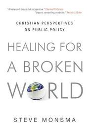 Healing for a Broken World by Steve Monsma image