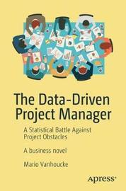 The Data-Driven Project Manager by Mario Vanhoucke