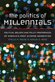 The Politics of Millennials by Stella M. Rouse