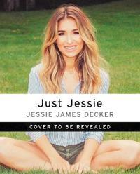 Just Jessie by Jessie James Decker