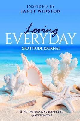 Loving Everyday Gratitude Journal by Janet Winston image