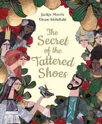 The Secret of the Tattered Shoes by Jackie Morris image