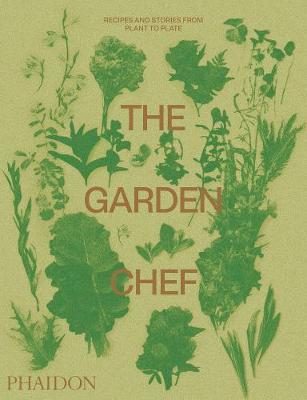 The Garden Chef by Phaidon Editors