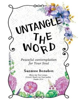 Untangle The Word by Suzanne Beaudoin
