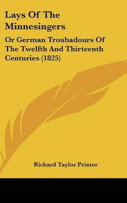 Lays Of The Minnesingers: Or German Troubadours Of The Twelfth And Thirteenth Centuries (1825) image