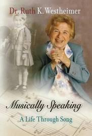 Musically Speaking by Ruth K Westheimer