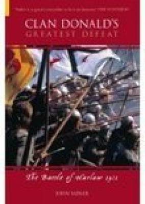 Clan Donald's Greatest Defeat by John Sadler