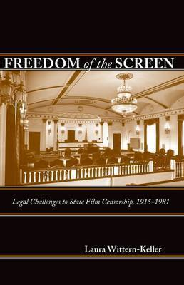 Freedom of the Screen by Laura Wittern-Keller