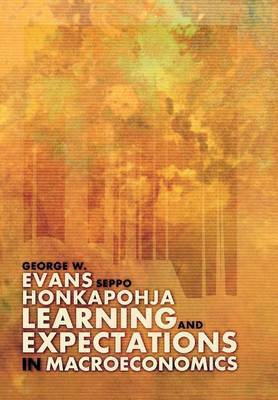 Learning and Expectations in Macroeconomics by George W Evans
