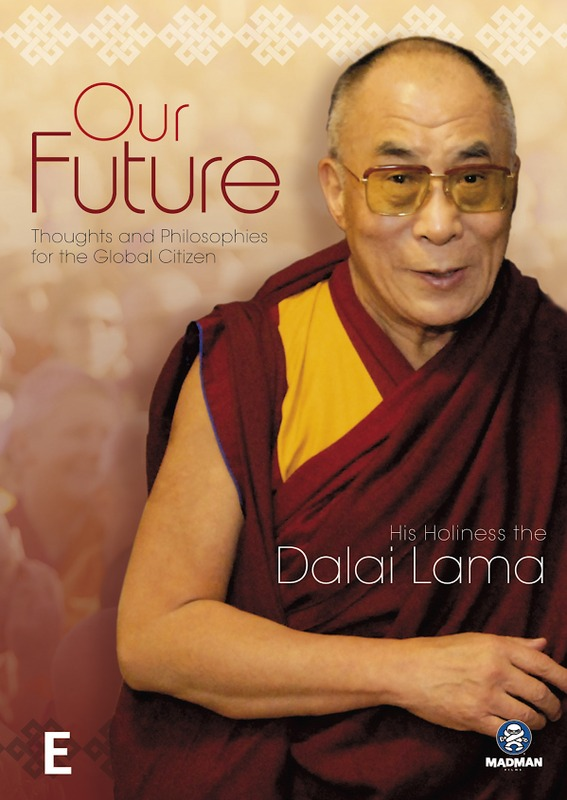 Our Future - His Holiness The Dalai Lama: Thoughts and Philosophies for the Global Citizen on DVD