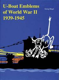 U-Boat Emblems in World War II by Georg Hogel