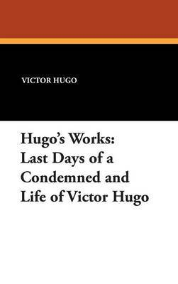 Hugo's Works by Victor Hugo