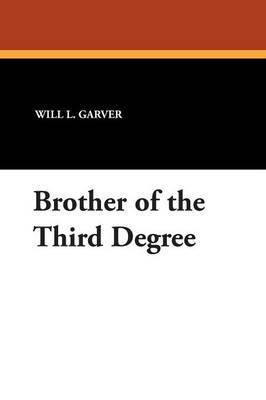Brother of the Third Degree by Will L Garver image
