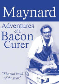 Maynard, Adventures of a Bacon Curer by Maynard Davies image