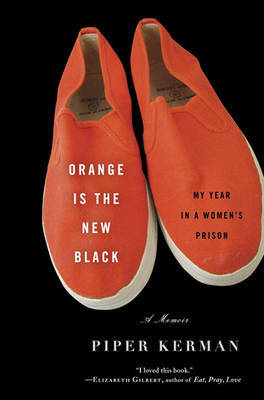 Orange Is the New Black: My Year in a Women's Prison by Piper Kerman image