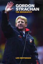 Gordon Strachan: The Biography by Leo Moynihan image