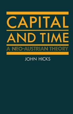 Capital and Time by J. R. Hicks