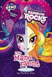 My Little Pony Equestria Girls: Rainbow Rocks: The Mane Event by Perdita Finn