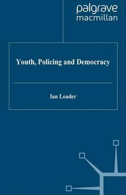 Youth, Policing and Democracy by Ian Loader image