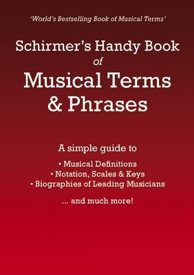 Schirmer's Handy Book of Musical Terms and Phrases by Schirmer