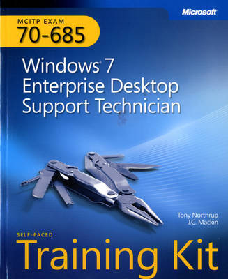 MCITP Self-placed Training Kit (exam 70-685): Windows 7 Enterprise Desktop Support Technician by J Mackin