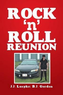 Rock 'n' Roll Reunion by J.J. Luepke
