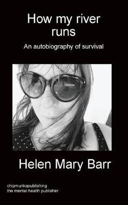 How My River Runs by Helen Mary Barr