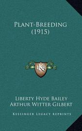 Plant-Breeding (1915) by Liberty Hyde Bailey, Jr.