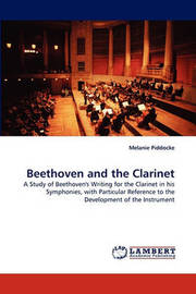 Beethoven and the Clarinet by Melanie Piddocke