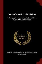 Ye Gods and Little Fishes by James Alexander Henshall image