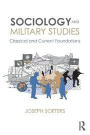 Sociology and Military Studies by Joseph Soeters