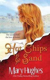 Hot Chips and Sand by Mary Hughes image