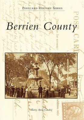 Berrien County in Vintage Postcards by Sherry Arent Cawley image
