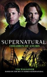 Supernatural - Children of Anubis by Tim Waggoner