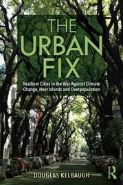 The Urban Fix by Douglas Kelbaugh