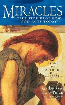 Miracles and Stories of God's Acts Today by Geoff Price