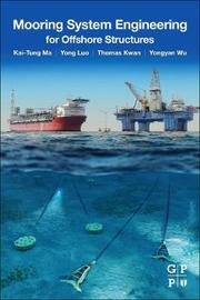 Mooring System Engineering for Offshore Structures by Kai-Tung Ma