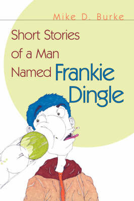 Short Stories of a Man Named Frankie Dingle by Mike D. Burke image