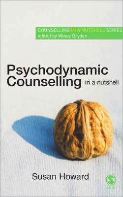 Psychodynamic Counselling in a Nutshell by Susan Howard