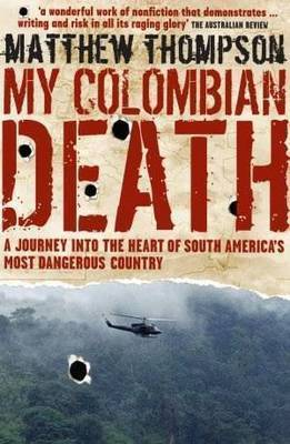 My Colombian Death by Matthew Thompson