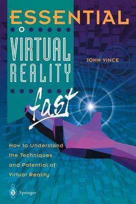Essential Virtual Reality fast by John Vince