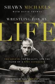 Wrestling for My Life by Shawn Michaels