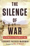 The Silence of War: An Old Marine in a Young Marine's War by Terry McGowan