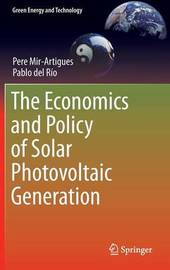 The Economics and Policy of Solar Photovoltaic Generation by Pere Mir Artigues